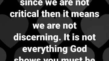 Some think that since we are not critical then it means we are not discerning.